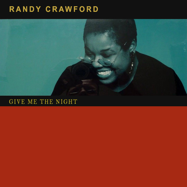 randy crawford give me the night 1
