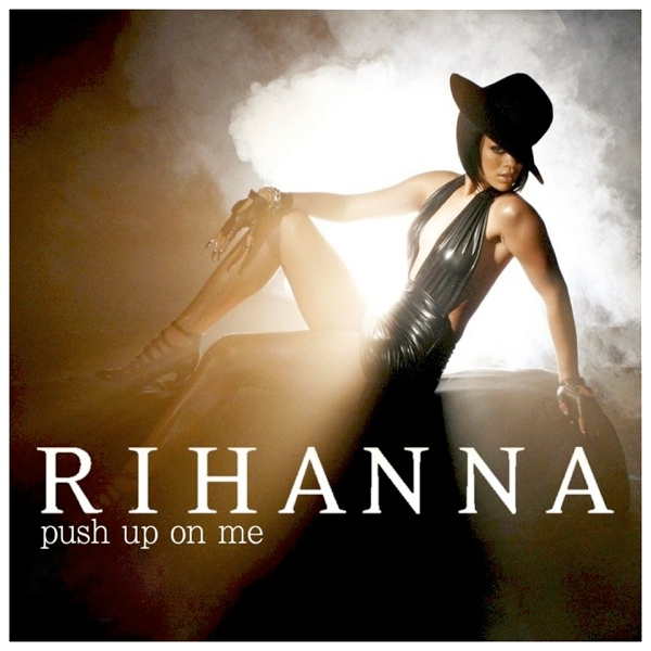 Original Cover Artwork of Rihanna Push Up On Me