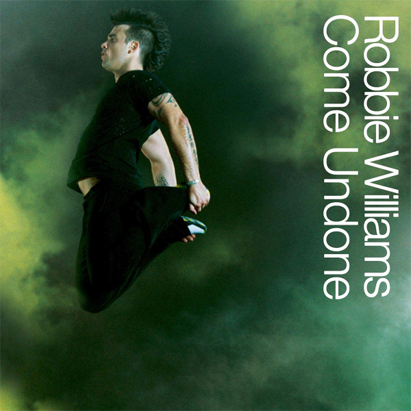 robbie williams come undone 1
