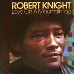 Original Cover Artwork of Robert Knight Love On A Mountain Top