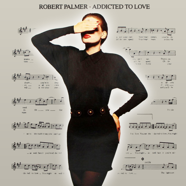 Original Cover Artwork of Robert Palmer Addicted To Love