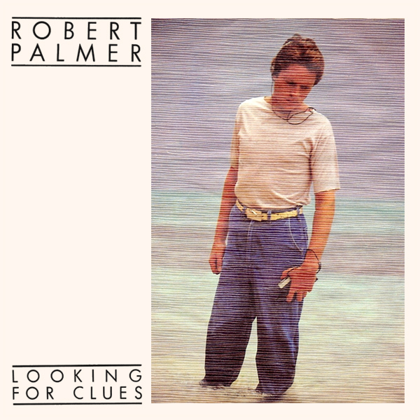 Looking For Clues - Robert Palmer