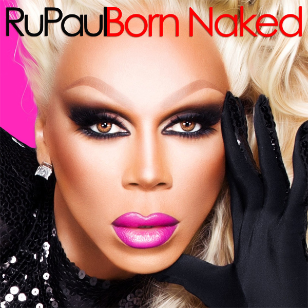 ru paul born naked 1