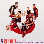 Original Cover Artwork of S Club 7 Never Had A Dream Come True