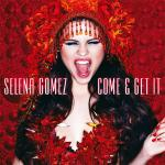 Original Cover Artwork of Selina Gomez Come And Get It