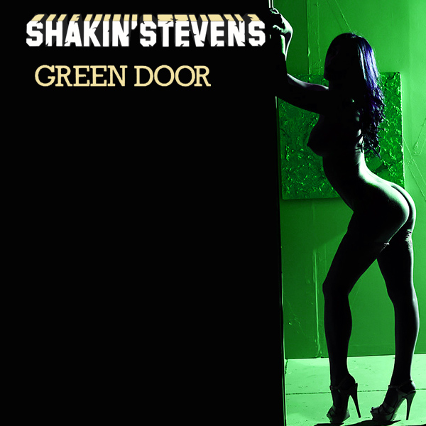 shakin stevens green door 2