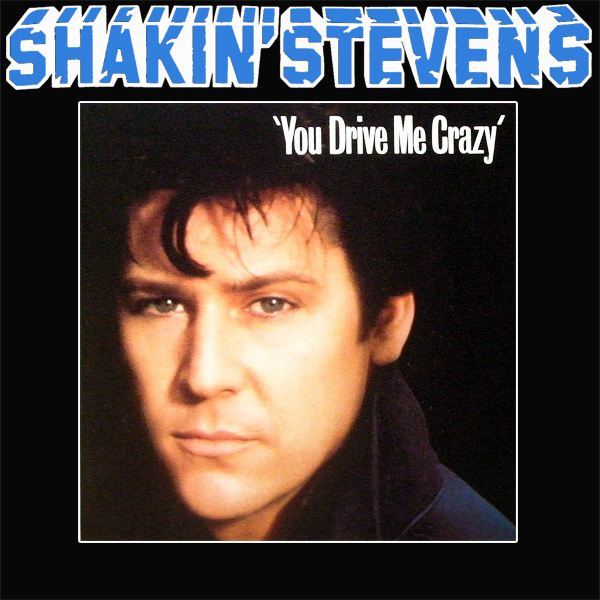 Original Cover Artwork of Shakin Stevens You Drive Me Crazy