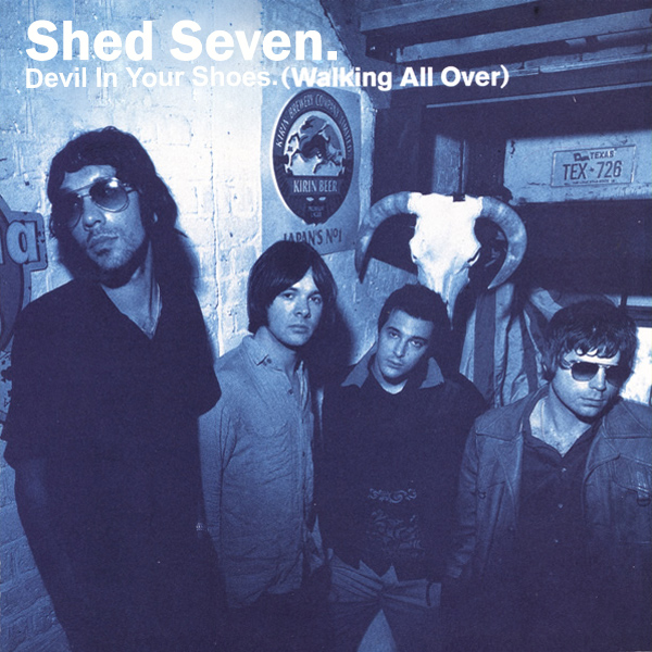 shed seven devil in your shoes 1