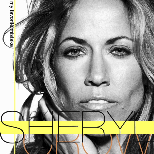 sheryl crow my favorite mistake 1
