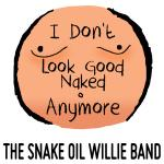 Original Cover Artwork of Snake Oil Willie Band Dont Look Good Naked Anymore