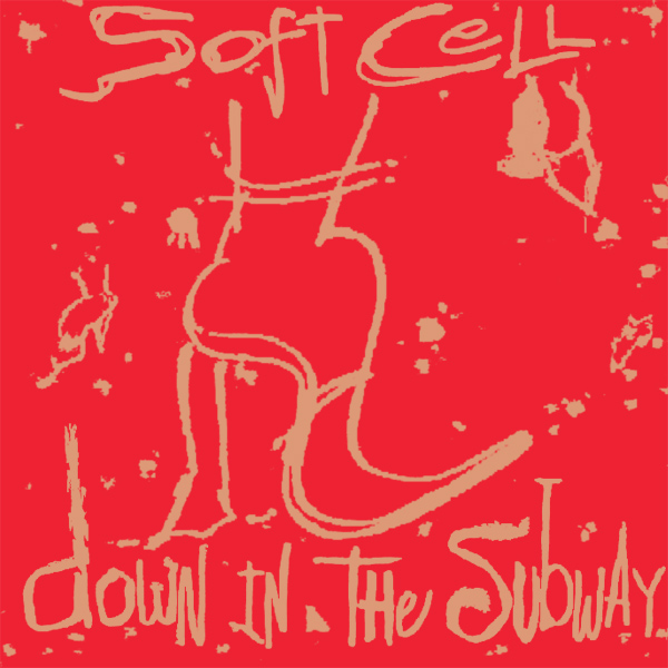 soft cell down in the subway 1