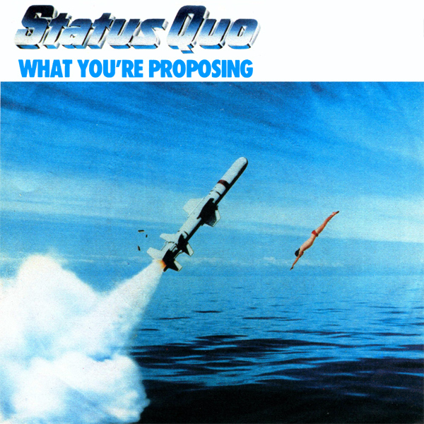Original Cover Artwork of Status Quo What Youre Proposing