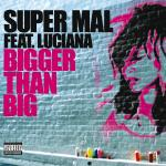 Original Cover Artwork of Super Mal Luciana Bigger Than Big