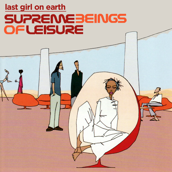 Original Cover Artwork of Supreme Beings Of Leisure Last Girl On Earth