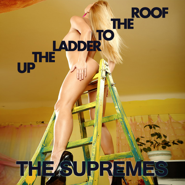supremes up ladder roof remix
