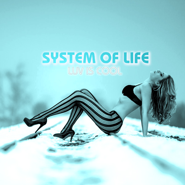Cover artwork for Luv Is Cool - System Of Life