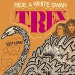 Original Cover Artwork of T Rex Ride A White Swan