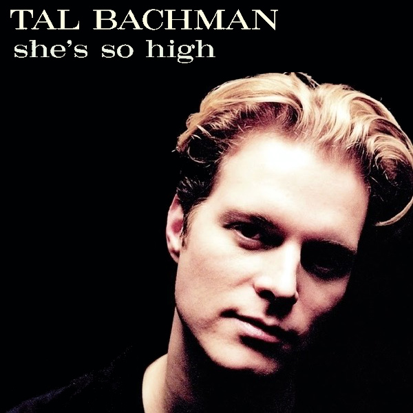 tal bachman shes so high 1