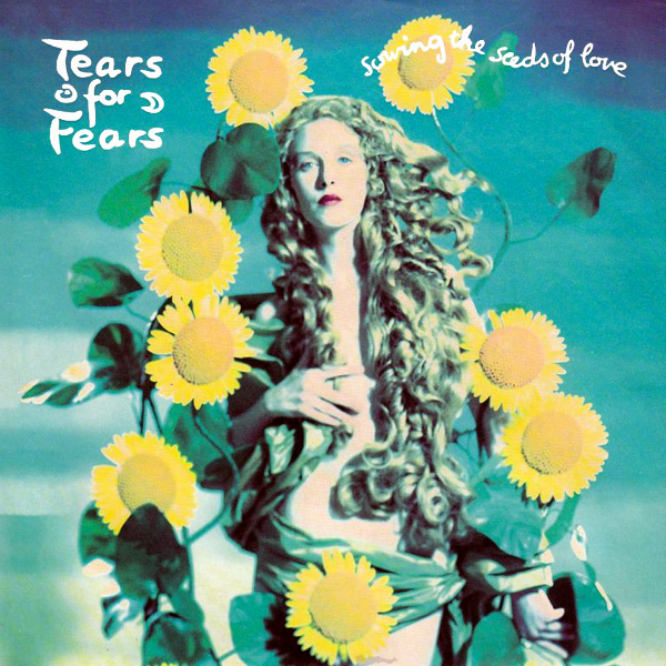 tears for fears sowing the seeds of love 1