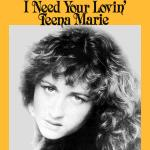 Original Cover Artwork of Teena Marie I Need Your Lovin