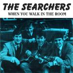 Original Cover Artwork of The Searchers When You Walk In The Room