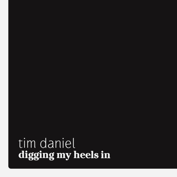 Original Cover Artwork of Tim Daniels Digging My Heels In