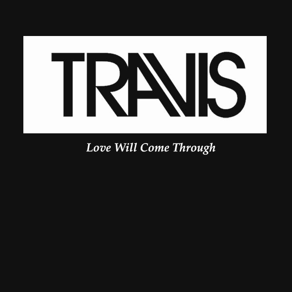 travis love will come through 1