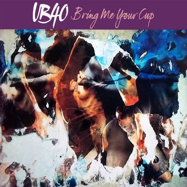 Original Cover Artwork of Ub40 Bring Me Your Cup