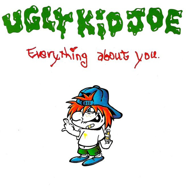 ugly kid joe everything about you 1