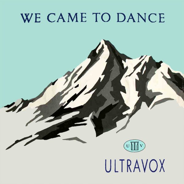 Ultravox We Came To Dance