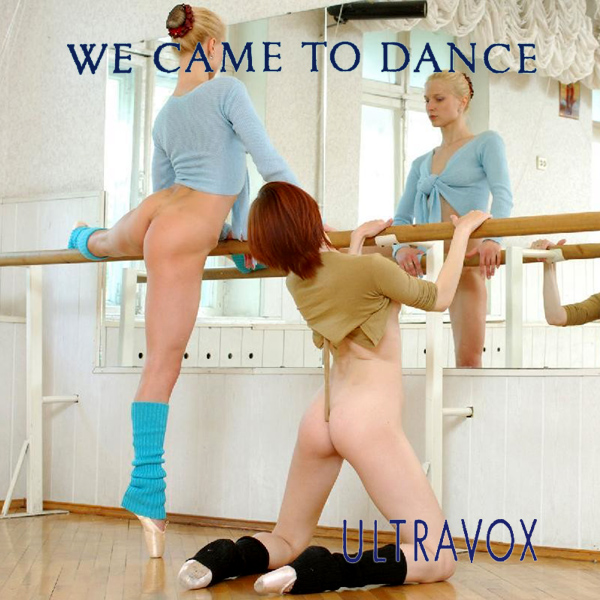 ultravox we came to dance 2