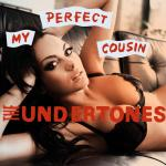 Cover Artwork Remix of Undertones My Perfect Cousin
