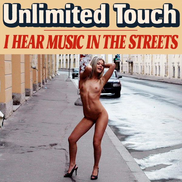 unlimited touch i hear music in the streets remix