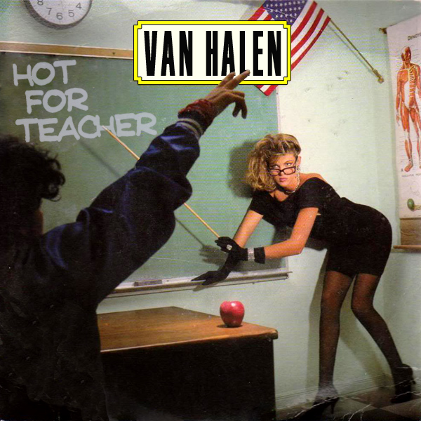 Original Cover Artwork of Van Halen Hot For Teacher