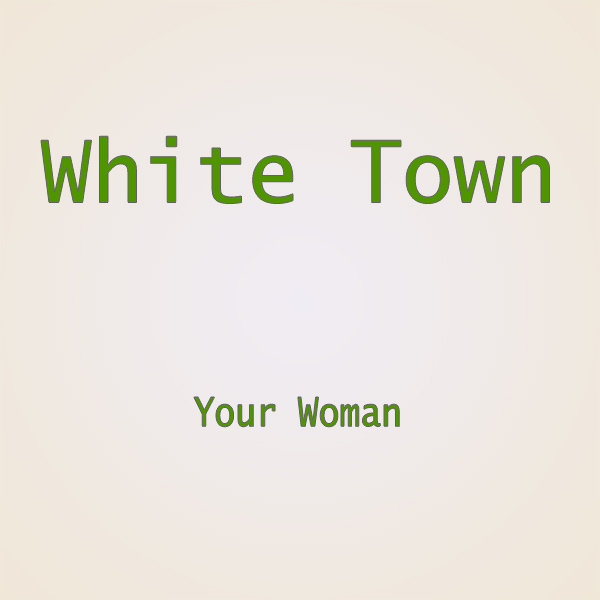 white town your woman 1