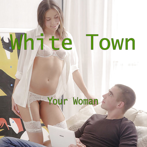 white town your woman remix