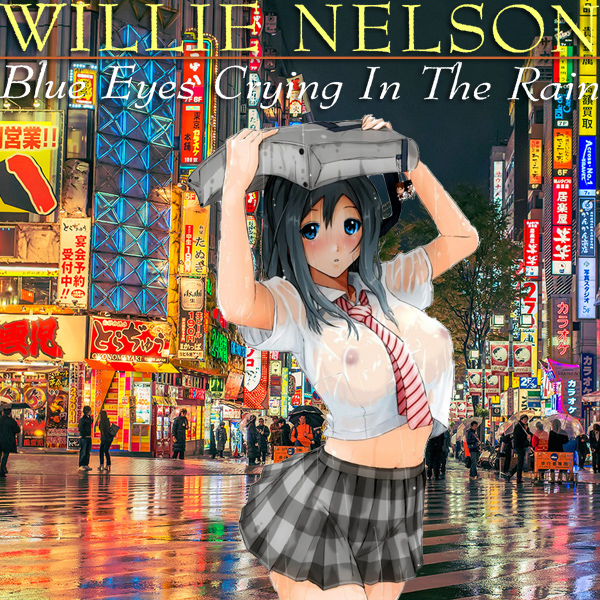 Cover Artwork Remix of Willie Nelson Blue Eyes Crying In The Rain