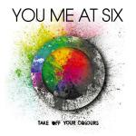 Original Cover Artwork of You Me At Six Take Off Your Colours